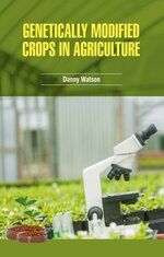 Genetically modified crops in agriculture