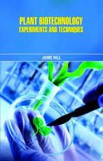 Plant biotechnology experiments and techniques