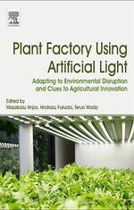 Plant factory using artificial light adapting to environmental disruption and clues to agricultural innovation